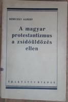 BERCZKY ALBERT : A MAGYAR PROTESTANTIZMUS A ZSIDÓÜLDÖZÉS ELLEN  -  JUDAIKA
