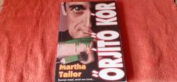 Martha Tailor:Örjítő kór (1999)