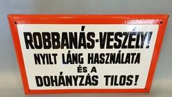 """Régi zománctábla """"Robbanás-veszély! Nyílt láng használata és dohányzás tilos!"""""""