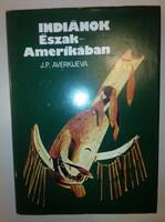 J. P. Averkijeva: Indiánok Észak-Amerikában (1982)