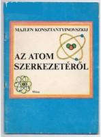 Az atom szerkezetéről antikvár könyv Móra könyvkiadó 1981