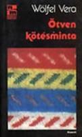 Wölfel Vera Ötven kötésminta  kötést kedvelő kitűnő kézikönyve sok illusztrációval. hasznos kiadvány