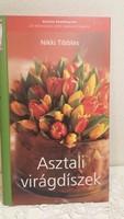 Asztali virágdíszek, könyv, Nikki Tibbles, kreatív kézikönyv