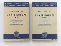 Dr. Bíró Béla- Galla Endre: A rajz könyve I. - II., 1940.