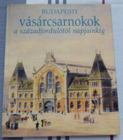 Budapesti vásárcsarnokok a századfordulótól napjainkig