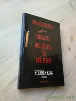 Mary Shelley, Bram Stoker, Robert Louis Stevenson: Három klasszikus rémtörténet