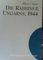 SHLOMO J. SPITZER : DIE RABBINER UNGARNS, 1944  -  ORTHODOX RABBIK MAGYARORSZÁGON   -  JUDAIKA