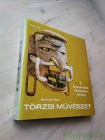 Bodrogi Tibor (szerk.): Törzsi művészet I. (Ausztrália, Óceánia, Afrika)