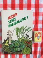 Milyen szert használjunk? - Dr. Tóth Bertalan  - könyv mezőgazdasági