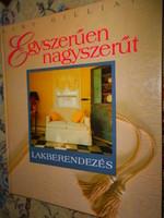 Egyszerűen nagyszerűt -igényes lakberendezési album--(Mary Gillatt)