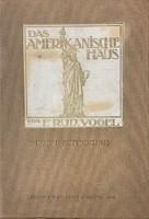F. Rud. Vogel: Az amerikai házak (Das Amerikanische Haus) - Első kötet!