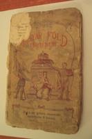 A MAGYAR FÖLD TÖRTÉNETE-Írta:Sziklay(Frömmel)János,1901-ben. ANTIK könyvritkaság !
