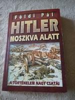 Földi Pál: Moszkva Hitler alatt, Napóleon Moszkva alatt, Ajánljon!