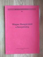 Kiszely István: Magna Hungáriától a Kárpátokig, magyarság történet, őstörténet