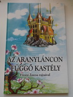 Az aranyláncon függő kastély - Az erdei anyóka - két mese Füzesi Zsuzsa rajzaival (2005)