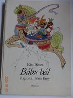 Kiss Dénes: Bábu bál - verses mese Róna Emy rajzaival (1977)