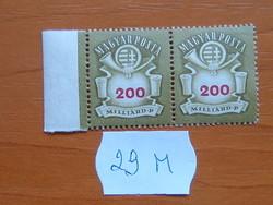 200 MILLIÁRD PENGŐ 1946 CÍMER ÍVSZÉLLEL 1 PÁR 29M