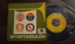 Sportindulók, Fradi, Honvéd, Vasas, Újpest induló - kis antikvár bakelit lemez 1967