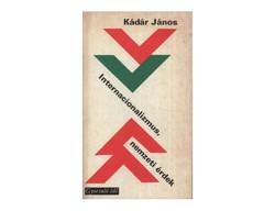 Kádár János Internacionalizmus, nemzeti érdek  Magvető, 1976.  Borítóterv Fajó János  Jó állapotú