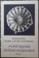 EMMA JUNG   -    MARIE - LOUISE VON FRANZ : A GRÁL - LEGENDA LÉLEKTANI NÉZŐPONTBÓL