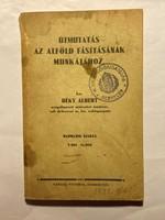 Útmutatás  Az  Alföld  Fásitásának  Munkájához   / Szakkönyv /