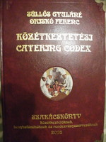 Süllős Gyuláné; Orisko Ferenc: Közétkeztetési Catering Codex - Szakácskönyv - 2008