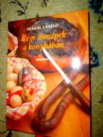-Szakácskönyv---Szakál László Régi ünnepek a konyhában