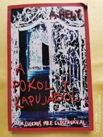 A hely a pokol kapujából Szerk: Rendi Mária Előszó: Dr. Csernus Imre (2008) szamárfüles
