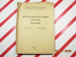 Mezőgazdasági gépek javítása példatár - Agrártudományi Egyetem Mezőgazdasági Gépészmérnöki Kar 1968