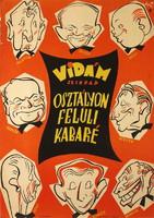 OSZTÁLYON FELÜLI KABARÉ VIDÁM SZÍNPAD Grafikus: Vogel Eric Nyomda: Plakát-Címke Nyomda - Dátum: 1957