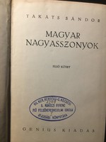Takáts Sándor: MAGYAR Nagyasszonyok I., II./ GENIUS