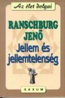 Ranschburg Jenő Jellem és jellemtelenség  A könyv foglalkozik az erkölcsi jellem típusaival:
