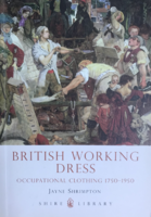 Jane Shrimpton: British Working Dress Occupational Clothing 1750-1950