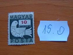MAGYAR KIR. POSTA 10 milliárd P 1946 Galamb és levél 15.O
