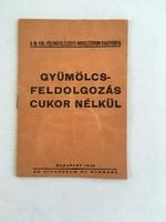 Szabó Béla: Gyümölcsfeldolgozás cukor nélkül 1943.