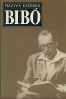 Huszár Tibor  Bibó István  Beszélgetések, politikai- életrajzi dokumentumok  Bibó István nem írt öné