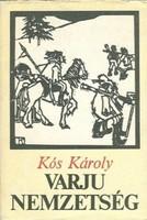 Kós Károly Varju-nemzetség  Kós Károly krónikának nevezi ezt a legkedvesebb, legjellemzőbb könyvét.