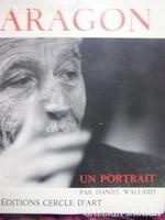Aragon. Francia nyelvű portrékönyv. Jó állapotban. Ritka!  Louis Aragon (ejtsd: lwi aʀagɔ̃, Párizs (