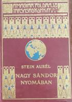 Stein Aurél : Nagy Sándor nyomában,Magyar Földrajzi Társaság