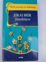 """Bölcsesség és bohóság - Jókai Mór füveskönyve Összefoglaló  """"Én sok gazdag embert ismerek, akire mag"""