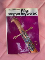 Régi magyar fegyverek.