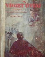 Altay Margit A végzet útjai