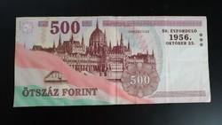 500 Forint 1956-os emlékkiadás  a forradalom 50. évfordulójára