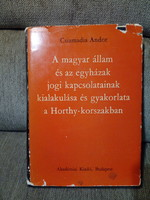 Csizmadia Andor: A magyar állam és az egyházak jogi kapcsolatainak kialakulása ....................
