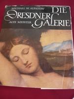 Dresdner Galerie-- A Drezdai Galéria 2,Jan van Eyck,Correggo,Veronese,Raffaelo,Anton Van Dyck ,stb.