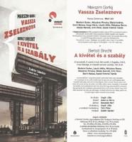 Makszim Gorkij, Vassza Zseleznova, Bertolt Brecht: A kivétel és a szabály ; R: Zsótér Sándor (Nemzet